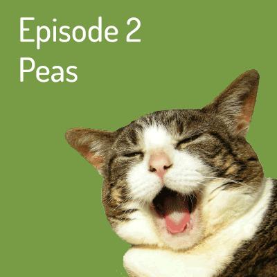 Episode 2 – Peas