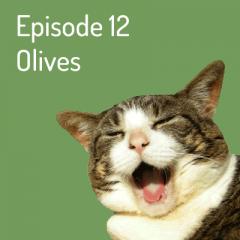 Episode 12 – Olive